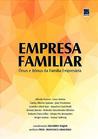 Empresa Familiar – Ônus e Bônus da Família Empresária