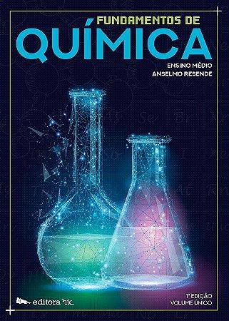 Fundamentos de Química: Ensino Médio – Volume Único