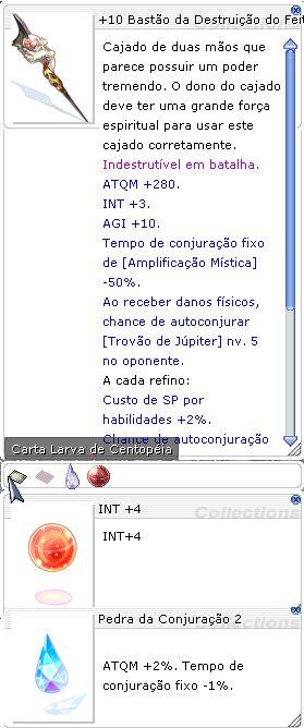 +10 Bastão da Destruição do Feiticeiro INT +4/ATQM 2%