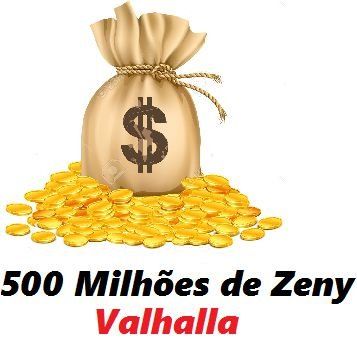 500 milhões de Zeny - 500 kks ( Ragnarok Valhalla )