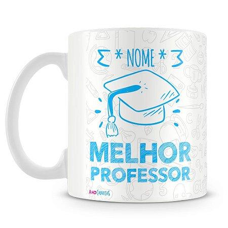 Caneca Personalizada Melhor Professor (Com Nome)