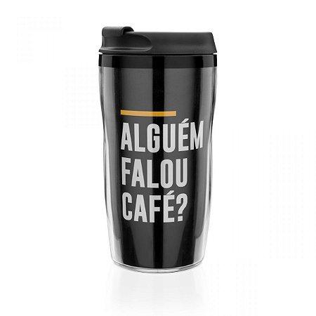 Copo para Viagem Alguém Falou Café?