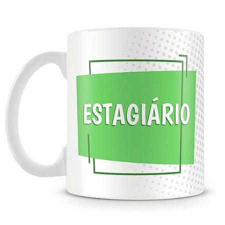 Caneca Personalizada Estagiário (Com Nome)