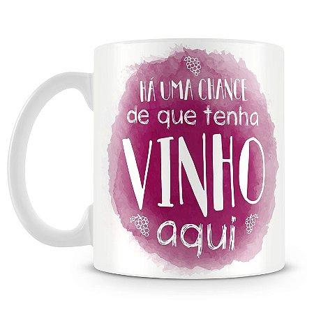 Caneca Personalizada Talvez Tenha Vinho Aqui