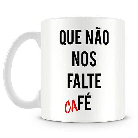 Caneca Personalizada Que Não Nos Falte Café