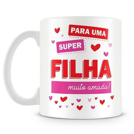 Caneca Personalizada Super Filha (1 Foto)