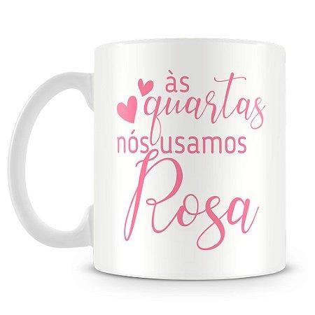 Caneca Personalizada às Quartas nós usamos Rosa