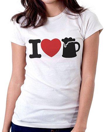 Camiseta Feminina Baby Look Personalizada Estampa I love Beer