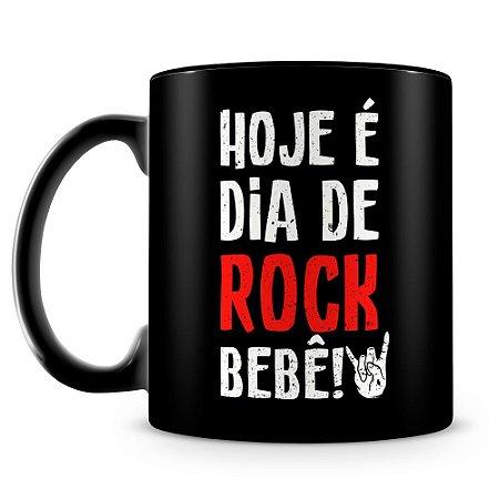 Caneca Personalizada Hoje é Dia de Rock Bebê (100% Preta)