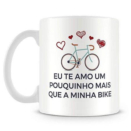 Caneca Personalizada Eu Te Amo Mais Que Minha Bike