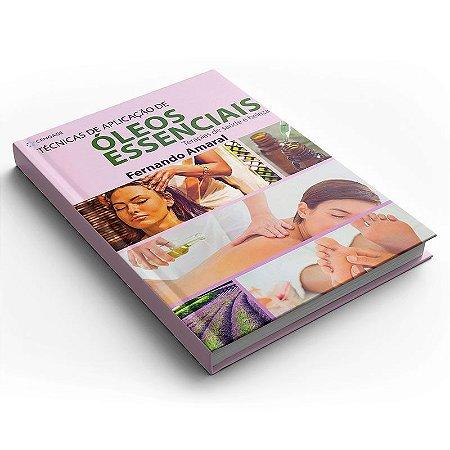 Livro Técnicas De Aplicação Óleos Essenciais Terapias Saúde E Beleza WNF