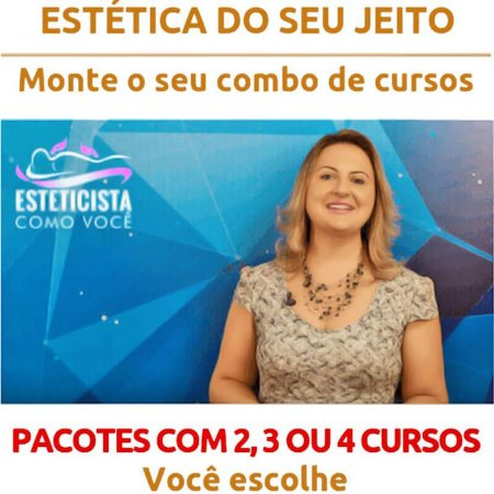 Combo Cursos Estética Do Seu Jeito 100% online