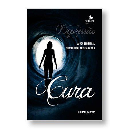 DEPRESSÃO: AJUDA ESPIRITUAL, PSICOLÓGICA E MÉDICA... - MICHAEL LAWSON