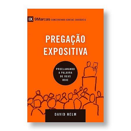 PREGAÇÃO EXPOSITIVA - DAVID HELM