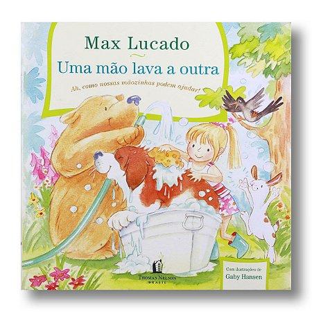 UMA MÃO LAVA A OUTRA - MAX LUCADO