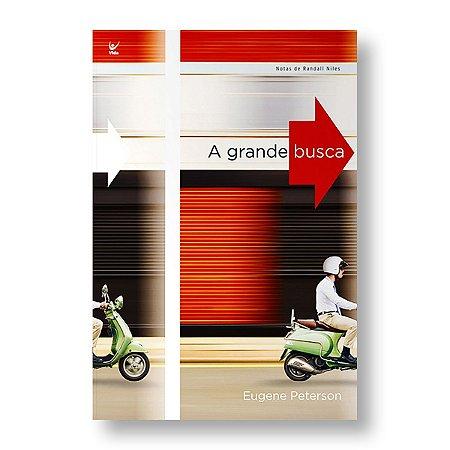 A GRANDE BUSCA - EUGENE PETERSON / RANDALL NILES