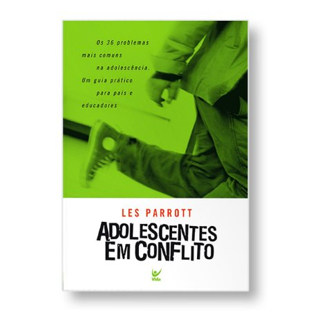 ADOLESCENTES EM CONFLITO - DR. LES PARROTT