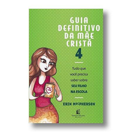 GUIA DEFINITIVO DA MÃE CRISTÃ 4