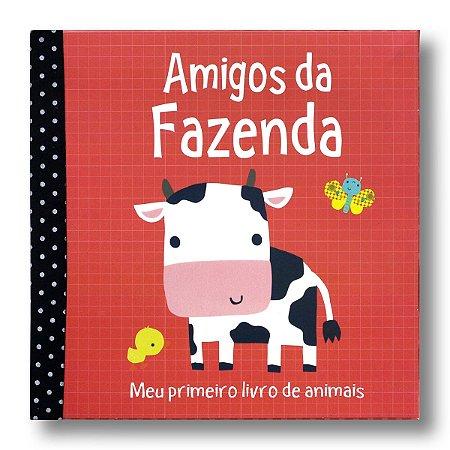 MEU PRIMEIRO LIVRO DE ANIMAIS: AMIGOS DA FAZENDA