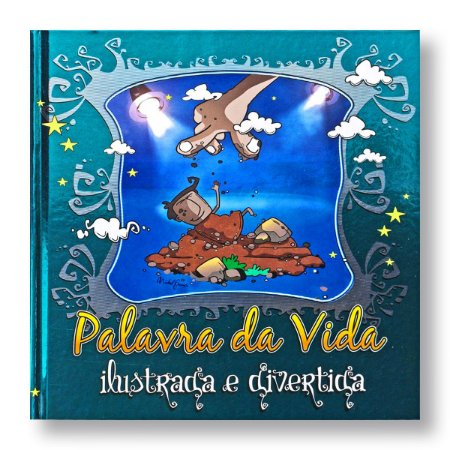 PALAVRA DA VIDA: ILUSTRADA E DIVERTIDA - CAPA DURA