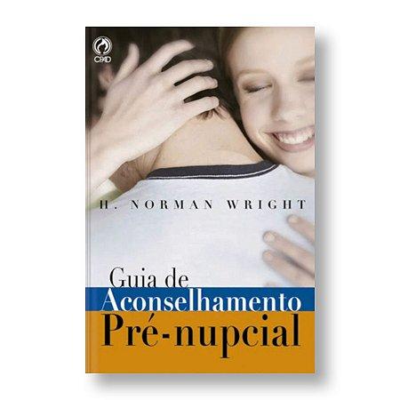 GUIA DE ACONSELHAMENTO PRÉ-NUPCIAL - H. NORMAN WRIGHT