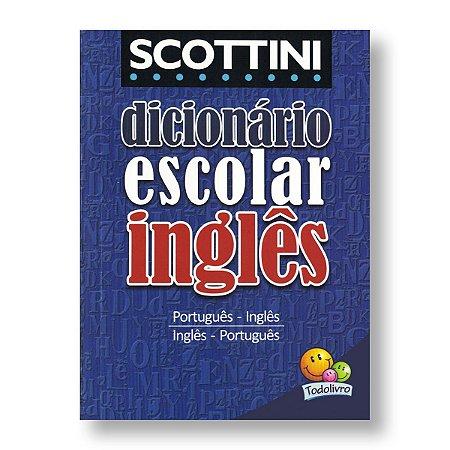 SCOTTINI DICIONÁRIO ESCOLAR DE INGLÊS - PORTUGUÊS