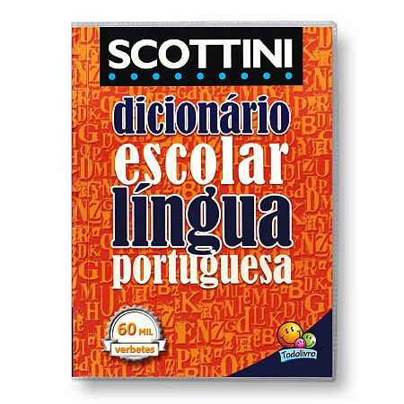 SCOTTINI DICIONÁRIO (60 MIL VERBETES) LÍNGUA PORTUGUESA