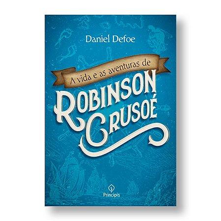 A VIDA E AS AVENTURAS DE ROBINSON CRUSOÉ - DANIEL DEFOE