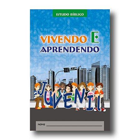 ESTUDO BÍBLICO JUVENIL - VIVENDO E APRENDENDO