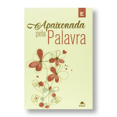 BÍBLIA NVI BROCHURA APAIXONADA PELA PALAVRA / BEGE