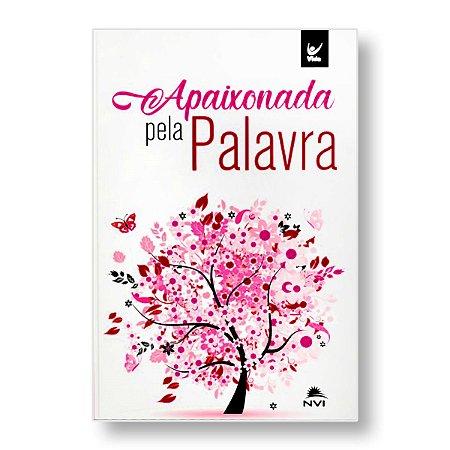 BÍBLIA NVI BROCHURA APAIXONADA PELA PALAVRA / ROSA
