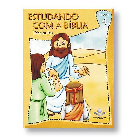ESTUDANDO COM A BÍBLIA - 4: DISCÍPULOS
