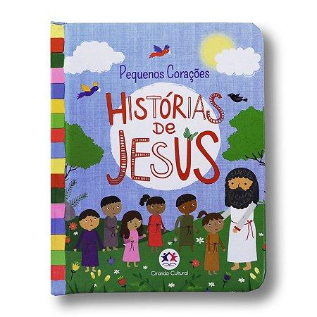 PEQUENOS CORAÇÕES: HISTÓRIAS DE JESUS