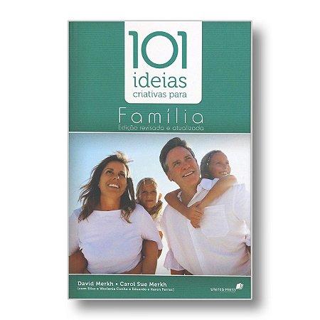 101 IDEIAS CRIATIVAS PARA FAMÍLIA