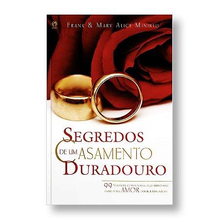 SEGREDOS DE UM CASAMENTO DURADOURO - FRANK MINIRTH E MARY ALICE MINIRTH