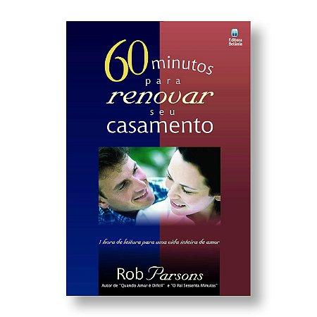 60 MINUTOS PARA RENOVAR SEU CASAMENTO