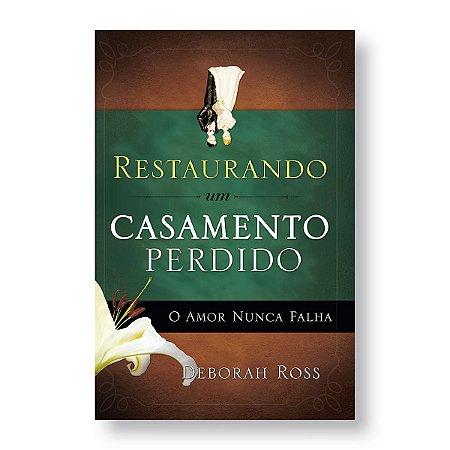 RESTAURANDO UM CASAMENTO PERDIDO