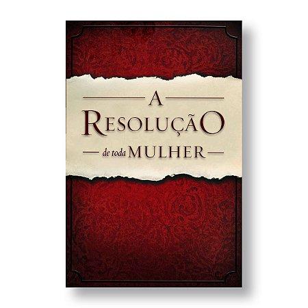 A RESOLUÇÃO DE TODA MULHER