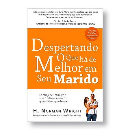 DESPERTANDO O QUE HÁ DE MELHOR EM SEU MARIDO