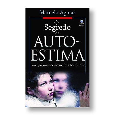 O SEGREDO DA AUTO-ESTIMA