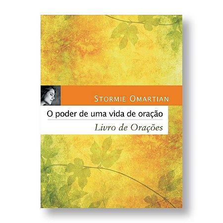 O PODER DE UMA VIDA DE ORAÇÃO - LIVRO DE ORAÇÕES