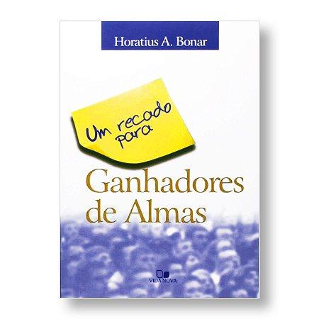 UM RECADO PARA OS GANHADORES DE ALMAS - HORATIUS BONAR