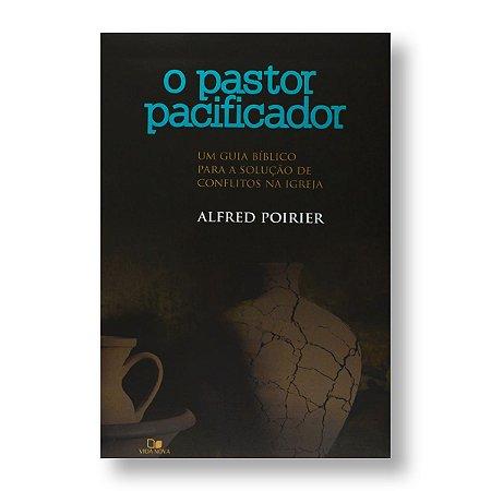 O PASTOR PACIFICADOR - ALFRED POIRIER
