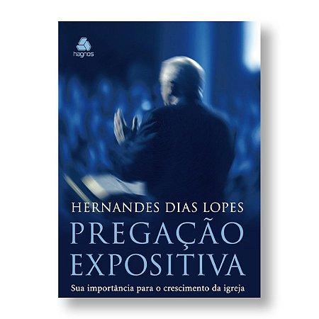 PREGAÇÃO EXPOSITIVA - PR. HERNANDES DIAS LOPES