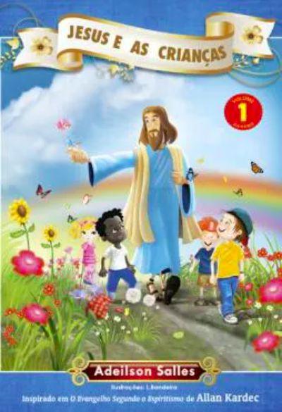 Jesus e as Crianças - Vol. 1