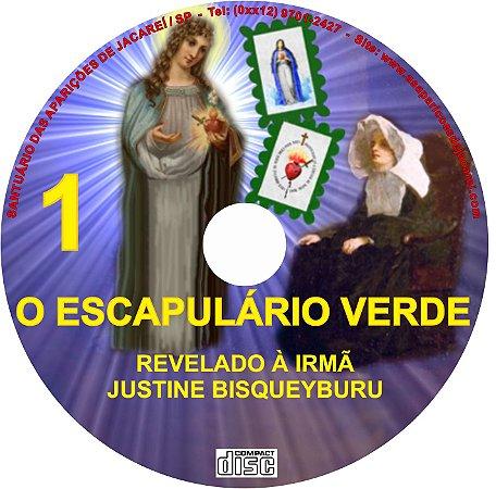 CD O ESCAPULÁRIO VERDE - REVELADO À IRMÃ JUSTINE BISQUEYBURU 01