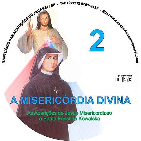 CD A MISERICÓRDIA DIVINA 02 - AS APARIÇÕES DE JESUS MISERICORDIOSO A SANTA FAUSTINA KOWALSKA