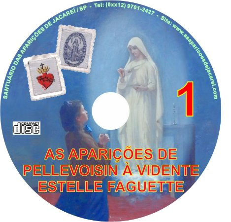 CD AS APARIÇÕES DE PELLEVOISIN À VIDENTE ESTELLE FAGUETE 01