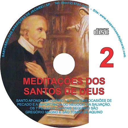 CD MEDITAÇÕES DOS SANTOS DE DEUS 02 ( SANTO AFONSO LIGÓRIO - AS FUGAS DAS OCASIÕES DE PECADO E A IMPORTÂNCIA DO NEGÓCIO DA SALVAÇÃO )