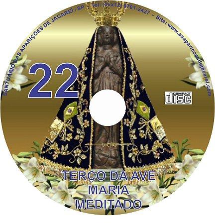 CD TERÇO DE AVE MARIA MEDITADO 22- (Edição Especial - Aparecida 300 anos)